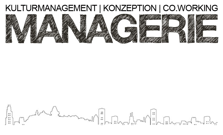 MANAGERIE - Kulturmanagement | Konzeption | Coworking | Social Innovation